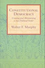 Constitutional Democracy (JOHNS HOPKINS SERIES IN CONSTITUTIONAL THOUGHT)