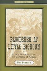 Bloodshed at Little Bighorn (Witness to History)