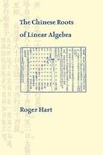 The Chinese Roots of Linear Algebra