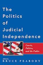 The Politics of Judicial Independence af Bruce Peabody, Thomas H Wells Jr