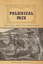 Polemical Pain (New Studies in American Intellectual and Cultural History)