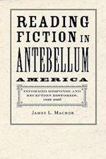 Reading Fiction in Antebellum America af James L Machor