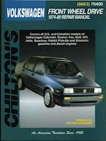 Volkswagen Front Wheel Drive, 1974-89 (Chilton's Total Car Care Repair Manuals)