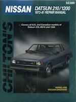 Nissan Datsun 210 and 1200, 1973-81 (Chilton's Total Car Care Repair Manuals)