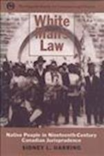 White Mans Law (Osgoode Society for Canadian Legal History Hardcover)