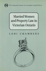Married Women and the Law of Property in Victorian Ontario (Osgoode Society for Canadian Legal History)
