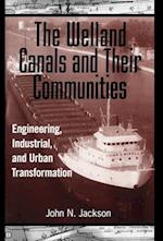 The Welland Canals and Their Communities
