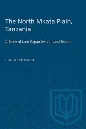 The North Mkata Plain, Tanzania: A Study of Land Capability and Land Tenure