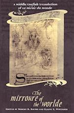 The Mirroure of the Worlde (MEDIEVAL ACADEMY BOOKS, nr. 106)