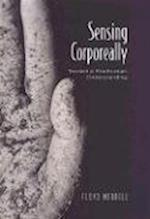 Sensing Corporeally (Toronto Studies in Semiotics and Communication)