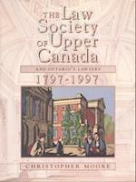 The Law Society of Upper Canada and Ontario's Lawyers, 1797-1997 (The Heritage)