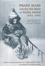 Franz Boas Among the Inuit of Baffin Island, 1883-1884 af Franz Boas