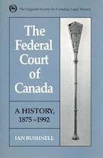 The Federal Court of Canada (Osgoode Society for Canadian Legal History)