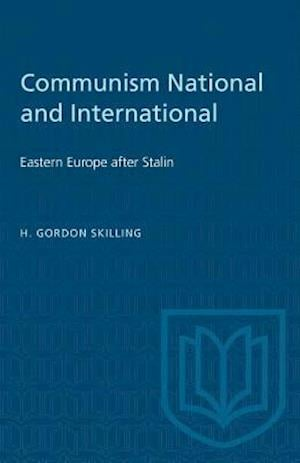 Communism National and International: Eastern Europe after Stalin
