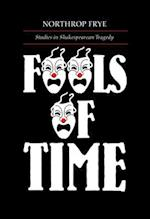 Fools of Time Studies in Shak (ALEXANDER LECTURES)