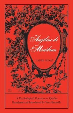 Angéline de Montbrun: A Psychological Romance of Quebec