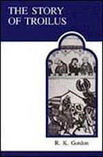 Story of Troilus af Robert Kay Gordon