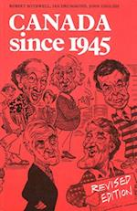 Canada Since 1945 af John English, Ian Drummond, Robert Bothwell