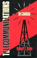 Telecommunications in Canada af Robert E. Babe