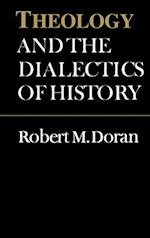 Theology and the Dialectics of History (The Heritage)