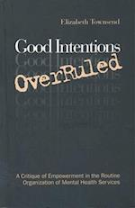 Good Intentions Overruled