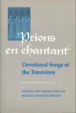 Prions en Chantant (Toronto Mediaeval Texts & Translations S, nr. 11)