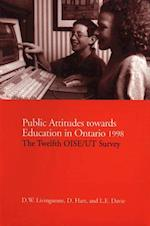 Public Attitudes Towards Education in Ontario 1998: The Twelfth OISE/UT Survey af D. Hart, Lynn E. Davie, D. W. Livingstone