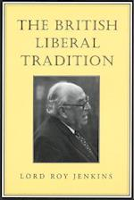 The British Liberal Tradition (Senator Keith Davey Lectures)