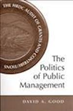The Politics of Public Management af Terrace Consulting, David A. Good, David A. Good