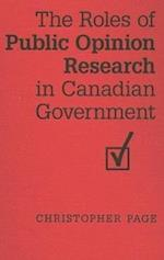 The Roles of Public Opinion Research in Canadian Government (Ipac Series in Public Management and Governance)