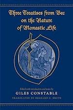 Three Treatises from Bec on the Nature of Monastic Life (MEDIEVAL ACADEMY BOOKS)