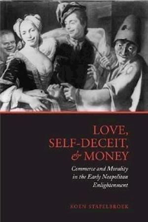 Love, Self-Deceit and Money