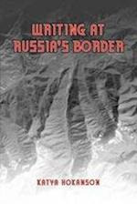 Writing at Russia's Border