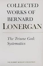 The Triune God (Collected Works of Bernard Lonergan, nr. 12)