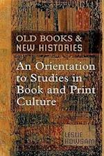 Old Books and New Histories (Studies in Book and Print Culture)