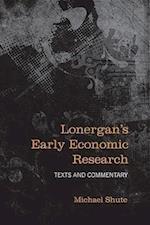 Lonergan's Early Economic Research (Lonergan Studies)