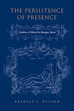 The Persistence of Presence (UNIVERSITY OF TORONTO ROMANCE SERIES)