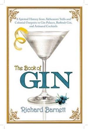 Bog hardback The Book of Gin af Richard Barnett