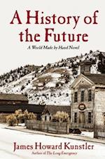 A History of the Future af James Howard Kunstler