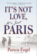 It's Not Love, It's Just Paris af Patricia Engel