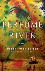 Perfume River af Robert Olen Butler