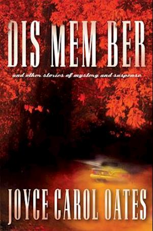 Bog, hardback Dis Mem Ber and Other Stories of Mystery and Suspense af Joyce Carol Oates