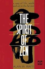 The Spirit of Zen af Alan W. Watts, A. Ed. Watts, A. Ed Watts
