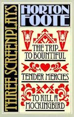 To Kill a Mockingbird:  3 screenplays af Horton Foote