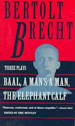 Baal, a Man's a Man, and the Elephant Calf af Bertolt Brecht, Brecht, Lois Allen