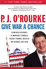Give War a Chance af P. J. O'Rourke