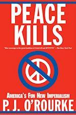 Peace Kills af P. J. O'Rourke