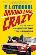 Driving Like Crazy af P. J. O'Rourke