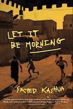 Let It Be Morning af Sayed Kashua, Miriam Shlesinger