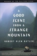 Good Scent from a Strange Mountain af Robert Olen Butler